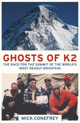 Ghosts of K2: The Race for the Summit of the World's Most Deadly Mountain Cover Image