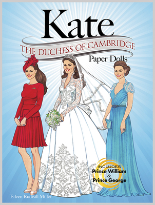 Kate: The Duchess of Cambridge Paper Dolls (Dover Paper Dolls) Cover Image