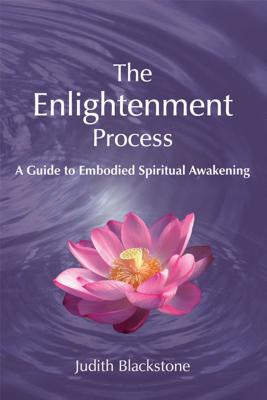 The Enlightenment Process: A Guide to Embodied Spiritual Awakening (Revised and Expanded) Cover Image