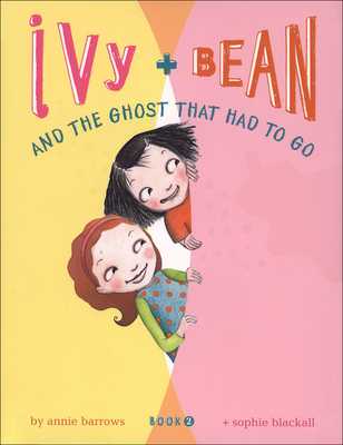 Ivy and Bean and the Ghost That Had to Go (Ivy & Bean #2) Cover Image