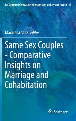 Same Sex Couples - Comparative Insights on Marriage and Cohabitation (Ius Gentium: Comparative Perspectives on Law and Justice #42) Cover Image