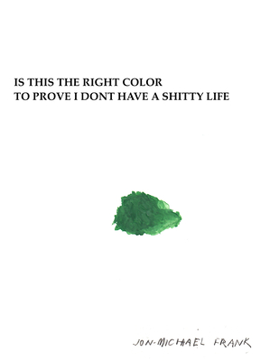 Is This the Right Color to Prove I Dont Have a Shitty Life Cover Image