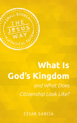 What Is God's Kingdom and What Does Citizenship Look Like? Cover Image