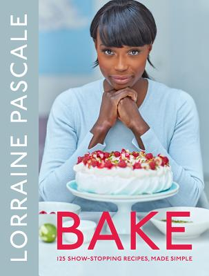 Bake: 125 Show-Stopping Recipes, Made Simple Cover Image