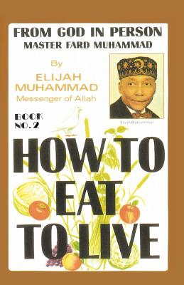 How to Eat to Live, Book 2: From God in Person, Master Fard Muhammad Cover Image