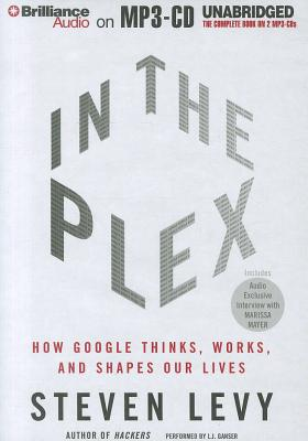 In the Plex: How Google Thinks, Works, and Shapes Our Lives Cover Image