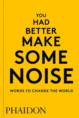 You Had Better Make Some Noise: Words to Change the World Cover Image