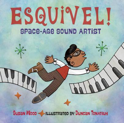 Esquivel! Space-Age Sound Artist Cover