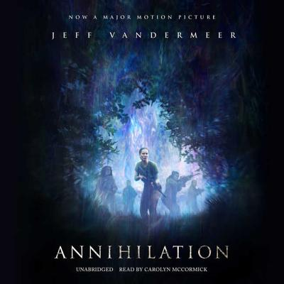 Annihilation Lib/E (Southern Reach Trilogy #1) Cover Image