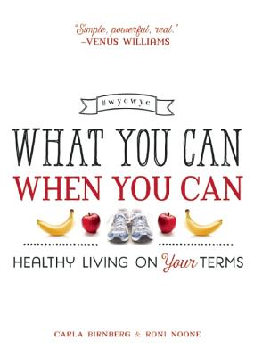 What You Can When You Can: Healthy Living on Your Terms Cover Image