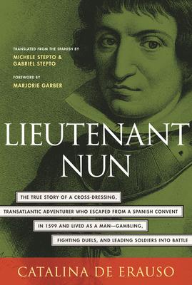 Lieutenant Nun: Memoir of a Basque Transvestite in the New World Cover Image