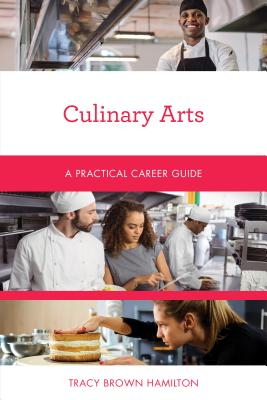Culinary Arts: A Practical Career Guide Cover Image