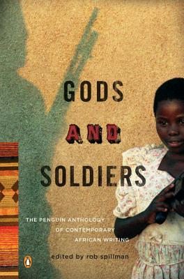 Gods and Soldiers: The Penguin Anthology of Contemporary African Writing Cover Image