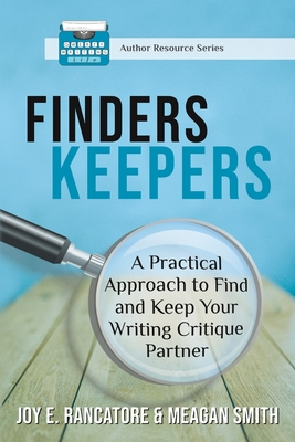 Finders Keepers: A Practical Approach To Find And Keep Your Writing Critique Partner Cover Image
