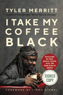 I Take My Coffee Black: Reflections on Tupac, Musical Theater, Faith, and Being Black in America Cover Image