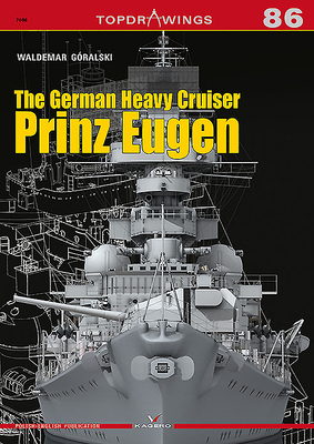 The German Heavy Cruiser Prinz Eugen (Topdrawings #7086) Cover Image