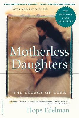 Motherless Daughters: The Legacy of Loss, 20th Anniversary Edition Cover Image
