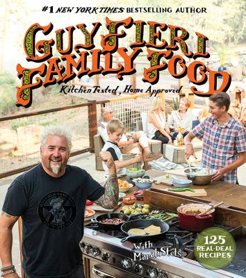 Guy Fieri Family Food: 125 Real-Deal Recipes--Kitchen Tested, Home Approved Cover Image