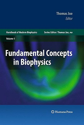 Fundamental Concepts in Biophysics: Volume 1 (Handbook of Modern Biophysics) Cover Image