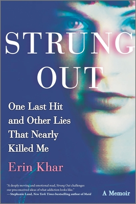 Strung Out: One Last Hit and Other Lies That Nearly Killed Me Cover Image