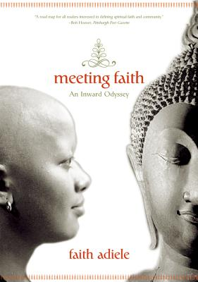 Meeting Faith: The Forest Journals of a Black Buddhist Nun Cover Image