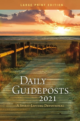 Daily Guideposts 2021 Large Print: A Spirit-Lifting Devotional Cover Image