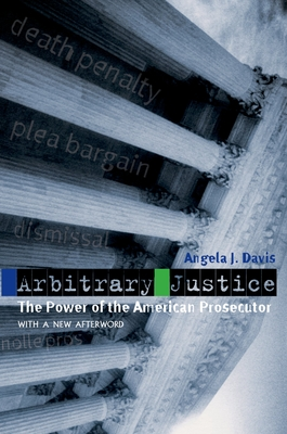 Arbitrary Justice: The Power of the American Prosecutor Cover Image