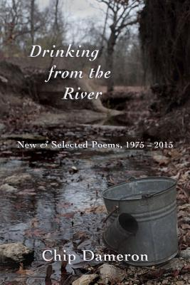 Drinking from the River: New & Selected Poems, 1975–2015 Cover Image