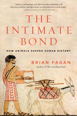 The Intimate Bond: How Animals Shaped Human History Cover Image
