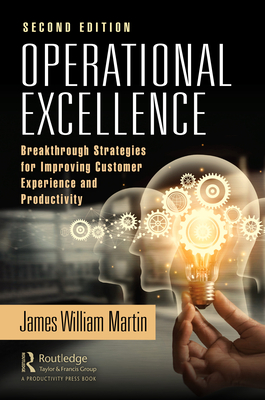 Operational Excellence: Breakthrough Strategies for Improving Customer Experience and Productivity Cover Image