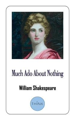 Much Ado About Nothing: A Comedy Play by William Shakespeare Cover Image