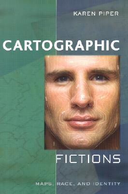 Cartographic Fictions: Maps, Race, and Identity Cover Image