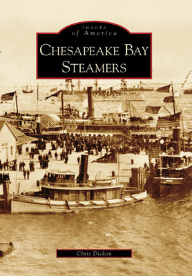 Chesapeake Bay Steamers (Images of America (Arcadia Publishing)) Cover Image