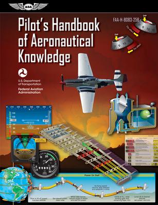 Pilot's Handbook of Aeronautical Knowledge: Faa-H-8083-25b (FAA Handbooks) Cover Image