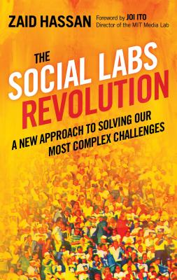 The Social Labs Revolution: A New Approach to Solving our Most Complex Challenges Cover Image