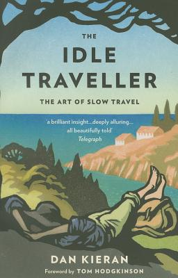 The Idle Traveller: The Art of Slow Travel cover