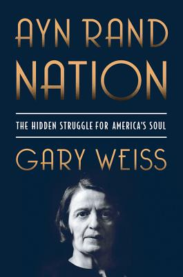 Ayn Rand Nation: The Hidden Struggle for America's Soul Cover Image