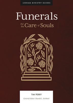 Funerals: For the Care of Souls Cover Image