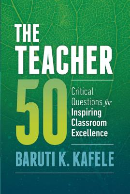 The Teacher 50: Critical Questions for Inspiring Classroom Excellence Cover Image