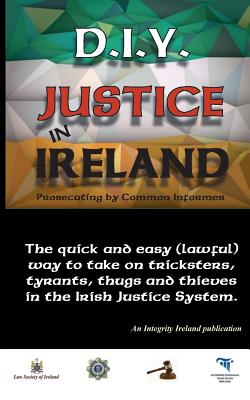 D.I.Y. Justice in Ireland - Prosecuting by Common Informer Cover Image