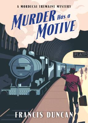 Cover for Murder Has a Motive (Mordecai Tremaine Mystery #2)