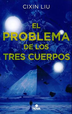 El problema de los tres cuerpos / The Three-Body Problem (TRILOGÍA DE LOS TRES CUERPOS / THE THREE-BODY PROBLEM SERIES #1)