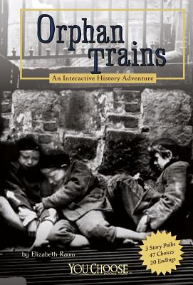 Orphan Trains: An Interactive History Adventure (You Choose Books) Cover Image