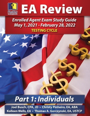 PassKey Learning Systems EA Review Part 1 Individuals; Enrolled Agent Study Guide: May 1, 2021-February 28, 2022 Testing Cycle Cover Image