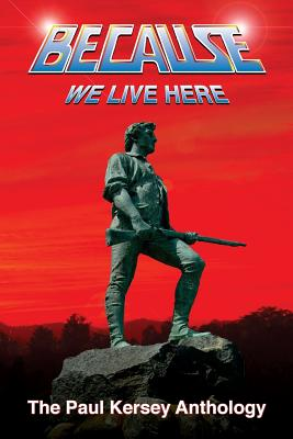 Because We Live Here: The Paul Kersey Anthology Cover Image