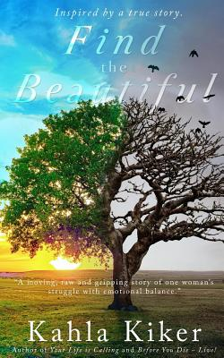 Find the Beautiful: Inspired by a true story. Cover Image