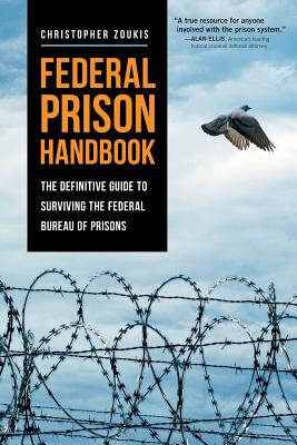 Federal Prison Handbook: The Definitive Guide to Surviving the Federal Bureau of Prisons Cover Image