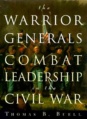 The Warrior Generals: Combat Leadership in the Civil War Cover Image