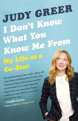 I Don't Know What You Know Me from: My Life as a Co-Star Cover Image