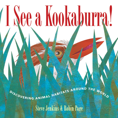 I See a Kookaburra!: Discovering Animal Habitats Around the World Cover Image